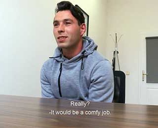 This Dirty Scout 253 young applicant was a bit confused about his career. He quit a manual job in Germany and moved back to his girlfriend in Czechia.